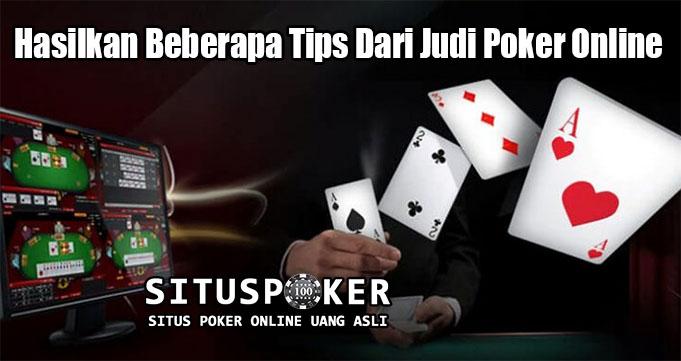 Hasilkan Beberapa Tips Dari Judi Poker Online