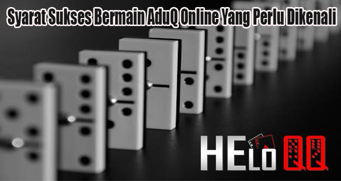 Syarat Sukses Bermain AduQ Online Yang Perlu Dikenali
